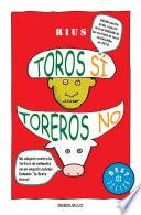 Toros sí, toreros no (Colección Rius)