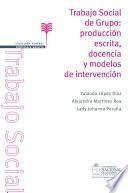 Trabajo Social de Grupo: producción escrita, docencia y modelos de intervención