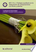 Trabajos auxiliares en la elaboración de composiciones con flores y plantas. AGAJ0108