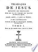 TRABAJOS DE JESUS, ESCRITOS EN PORTUGUES POR EL V.P. Fr. THOME DE JESUS, del Orden de S. Augustin, estando cautivo, y preso en Berberia: Y EN CASTELLANO POR EL R.P. Mro. Fr. HENRIQUE FLOREZ, del mismo Orden