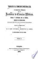Trabajos de la Comision de medicina legal é higiene pública de la Academia de ciencias médicas, físicas y naturales de la Habana, desde su fundacion