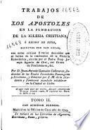 Trabajos de los Apostoles en la fundacion de la Iglesia Cristiana ó Hechos de estos escritos por San Lucas