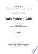 Trabajos del cuarto Congreso científico (1.0 Pan-americano) celebrado en Santiago de Chile del 25 de diciembre de 1908 al 5 de enero de 1909 ...: (VII. seccion) Ciencias economicas y sociales, pub. bajo la direccion de Julio Philippi. 1911. 3 v