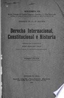 Trabajos del cuarto Congreso científico ( 1.0 Pan-americano) celebrado en Santiago de Chile del 25 de diciembre de 1908 al 5 de enero de 1909 ...: (VII. seccion) Derecho internacional, constitucional e historia, pub. bajo la direccion de Jorge Errazuriz Tagle. 1912