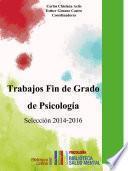 Trabajos Fin de Grado de Psicología. Selección 2014-2016