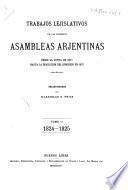 Trabajos lejislativos de la primeras asambleas arjentinas desde la junta de 1811 hasta la disolucion des Congreso en 1827: 1824-1825