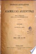 Trabajos lejislativos de la primeras asambleas arjentinas desde la junta de 1811 hasta la disolucion des Congreso en 1827: Erero á abril de 1826