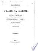 Trabajos preliminares para la organizacion de la Estadística general de la República Mexicana