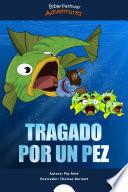 Tragado por un pez