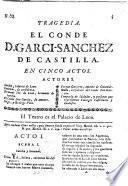 Tragedia. El Conde D. Garci-Sanchez de Castilla. En cinco actos [and in verse. By L. M. de Villarrose.]