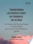 Transforma Las Dificultades En Triunfos En 30 Días