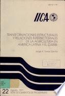 Transformaciones estructurales y relaciones intersectoriales de la agricultura en America Latina y el Caribe