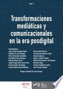 Transformaciones mediáticas y comunicacionales en la era posdigital