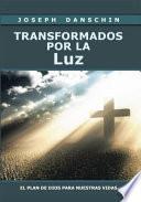 TRANSFORMADOS POR LA LUZ