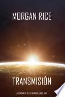 Transmisión (Las Crónicas de la Invasión-Libro Uno): Un Thriller de Ciencia Ficción