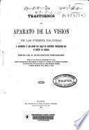 Trastornos del aparato de la visión en las fiebres paludeas y accidentes á que puede dar lugar su ineludible tratamiento por el sulfato de quinina