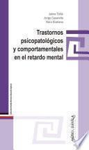 Trastornos psicopatológicos y comportamentales en el retardo mental