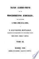 Tratado académico-forense de los procedimientos judiciales: (1853. 444 p.)