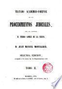 Tratado académico-forense de los procedimientos judiciales: (1856. 710 p.)