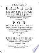 Tratado breve de la antiguedad del Linaje de Vera y memoria de personas senaladas del que se hallan en historias y papeles antenticos
