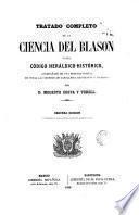 Tratado completo de la Ciencia del Blasón ó sea Código