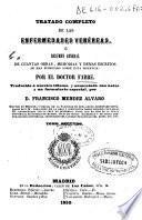 Tratado completo de las enfermedades venéreas o Resumen general de cuantas obras, memorias y demas escritos se han publicado sobre esta dolencia