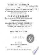 Tratado completo de los síntomas, efectos, naturaleza y verdadero método de curación de las enfermedades sifilíticas