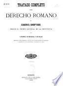 Tratado completo del derecho romano en cuadros sinópticos