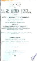 Tratado de análisis químico general y aplicado á los alimentos y medicamentos y á la investigación de venenos: pt. Análisis químico general. Análisis mineral y orgánico, cualitativo y cuantitativo