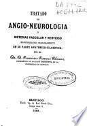 Tratado de angio-neurología ó Sistemas vascular y nervioso considerados paralelamente en su parte anatómico-filosófica