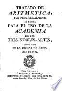 Tratado de aritmética, que provisionalmente se destina para el uso de la Academia de las tres nobles artes, establecida en la ciudad de Cádiz