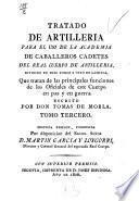 Tratado de artillería para el uso de la Academia de Caballeros Cadetes del Real Cuerpo de Artillería