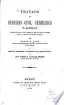 Tratado de derecho civil germánico ó aleman considerado en sí mismo y en sus relaciones con la legislacion francesa