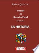 Tratado de Derecho Penal. La Historia