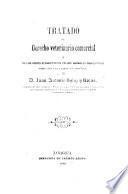 Tratado de derecho veterinario comercial ó de los vicios redhibitorios en los animales domesticos, arreglado a la legislacion Española, etc