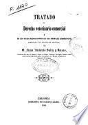Tratado de derecho veterinario comercial ó De los vicios redhibitorios en los animales domésticos