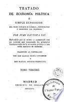 Tratado de economía política, ó Simple exposicion del modo con que se forman, distribuyen y consumen las riquezas, 3