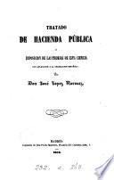Tratado de hacienda pública, ó Esposicion de las teorias de esta ciencia, con aplicacion a la legislacion española