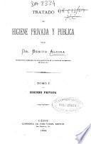 Tratado de higiene privada y pública. Tomo I, Higiene Privada