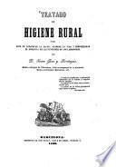 Tratado de higiene rural ó sea arte de conservar la salud ...