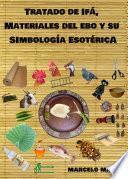 TRATADO DE IFA, MATERIALES DEL EBO Y SU SIMBOLOGÍA ESOTÉRICA