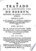 Tratado de la augustissima casa de Borbon, reynante en España, Francia y Napoles ...