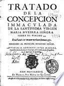 Tratado de la Concepcion Immaculada de la Santissima Virgen Maria Nuesrra [sic] Señora sobre el psalmo 44 ...