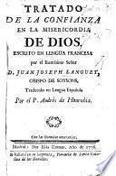 Tratado de la Confianza en la misericordia de Dios. Escrito en lingua francesa ... Traducido ... por ... A. de Honrubia. (Tratado ... de la falsa gloria del mundo, etc.).