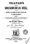 Tratado de la educacion de las niñas, ó sea, Consejos á las madres que dean educar bien á sus hijas
