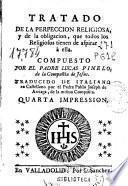 Tratado de la perfeccion religiosa y de la obligacion, que todos los religiosos tienen de aspirar à ella