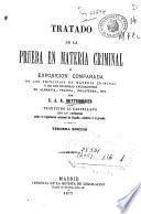 Tratado de la prueba en materia criminal ó Exposición comparada de los principios en materia criminal y de sus diversas aplicaciones en Alemania, Francia, Inglaterra, etc