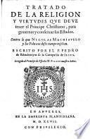 Tratado de la religion y virtudes que deve tener el principe christiano para gouernar y conseruar sus estados