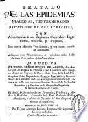 Tratado de las epidemias malignas, y enfermedades particulares de los exercitos, con advertencias á sus capitanes generales, ingenieros, medicos, y cirujanos ...