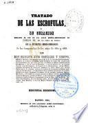 Tratado de las escrofulas y su curación mediante el uso de las aguas minero-medicinales de Carlos III, en la villa de Trillo, con la estadística médico-hidrológica de las temporadas de los años de 1852 y 1853